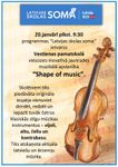 """20.janvārī programmas """"Latvijas skolas soma""""  ietvaros Vestienas pamatskolā viesosies inovatīvā jaunrades  muzikālā apvienība """"Shape of music""""."""