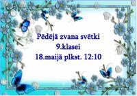 18.maijā - Pēdējā zvana svētki 9.klasei